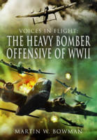 Voices in Flight: The Heavy Bomber...
