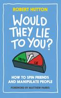 Would They Lie to You?: How to Spin...