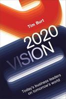 2020 Vision: Today's Business Leaders...