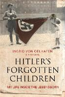 Hitler's Forgotten Children: My Life...