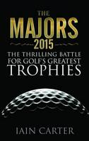 The Majors: The Thrilling Battle for...