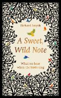 A Sweet, Wild Note: What We Hear When...