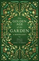 The Golden Age of the Garden: A...