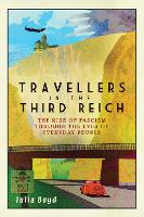 Travellers in the Third Reich: The...
