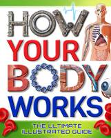 How Your Body Works: The Ultimate...