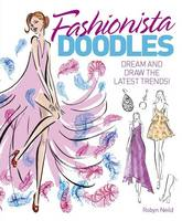 Fashionista Doodles: Dream and Draw...