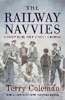 The Railway Navvies: A History of the...