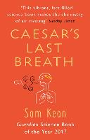 Caesar's Last Breath: The Epic Story...