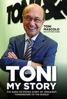Toni: My Story: The Rags-to-Riches...