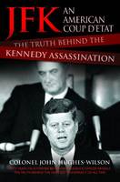 JFK - An American Coup D'etat: The...