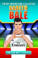 Gareth Bale: The Boy Who Became a...