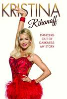 Kristina Rihanoff: Dancing Out of...