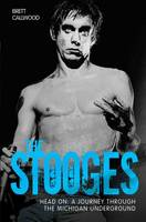 The Stooges: Head on: A Journey...