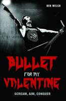 Bullet for My Valentine: Scream, Aim,...