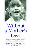 Without a Mother's Love: How I...