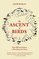 The Ascent of Birds: How Modern...