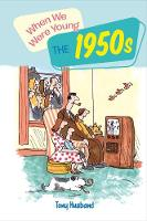 When We Were Young: The 1950s