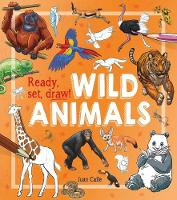 Ready, Set, Draw!: Wild Animals