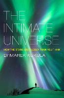 The Intimate Universe: How the Stars...