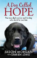 A Dog Called Hope: The Wounded ...