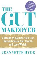 The Gut Makeover: 4 Weeks to Nourish...