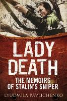 Lady Death: The Memoirs of Stalin's...