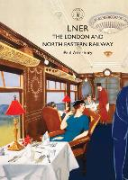 LNER: The London and North Eastern...