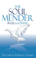 The Soul Mender: Arise and Shine