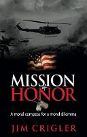 Mission of Honor: A Moral Compass for...