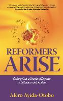 Reformers Arise: Calling Out a People...