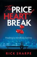 The Price of Heartbreak: Healing is...