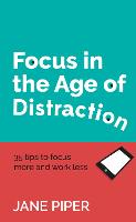 Focus in the Age of Distraction: 35...