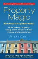 Property Magic: How to Buy Property...
