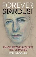 Forever Stardust: David Bowie Across...
