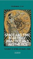 Space and Time in Artistic Practice...