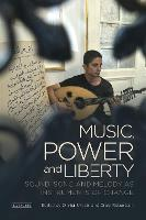Music, Power and Liberty: Sound, Song...