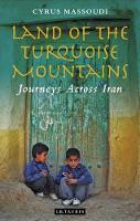 Land of the Turquoise Mountains:...