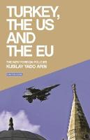 Turkey, the US and the EU: The New...