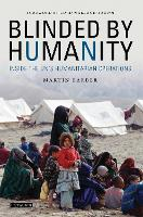 Blinded by Humanity: Inside the UN's...
