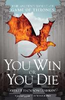 You Win or You Die: The Ancient World...