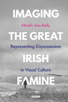 Imaging the Great Irish Famine:...
