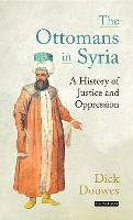 The Ottomans in Syria: A History of...