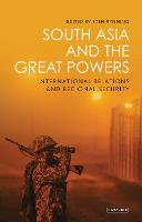 South Asia and the Great Powers:...