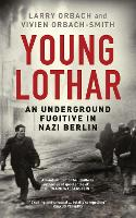Young Lothar: An Underground Fugitive...