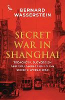Secret War in Shanghai: Treachery,...