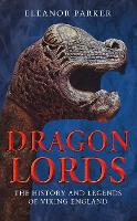 Dragon Lords: The History and Legends...