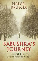 Babushka's Journey: The Dark Road to...