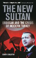 The New Sultan: Erdogan and the ...