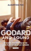 Godard and Sound: Acoustic Innovation...