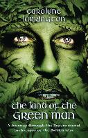 The Land of the Green Man: A Journey...